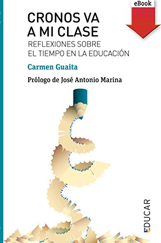 Cronos va a mi clase (eBook-ePub): Reflexiones sobre el tiempo en la educación (Educar)