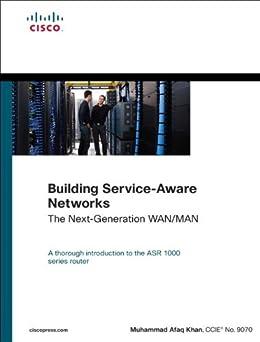 Building Service-Aware Networks: The Next-Generation WAN/MAN (Networking Technology) de [Khan, Muhammad Afaq]