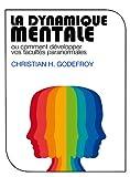 Telecharger Livres La Dynamique Mentale Comment developper vos facultes paranormales (PDF,EPUB,MOBI) gratuits en Francaise