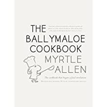 The Ballymaloe Cookbook, revised and updated 50-year anniversary edition: Classic recipes from Myrtle Allen's award-winning restaurant at Ballymaloe House