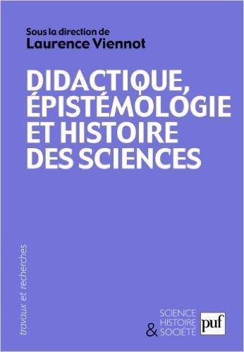 Didactique, épistémologie et histoire des sciences : Penser l'enseignement de Laurence Viennot ,Christian Grataloup ,Ugo Besson ( 23 novembre 2008 )