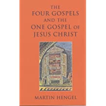 The Four Gospels and the One Gospel of Jesus Christ