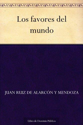 Los favores del mundo por Juan Ruiz de Alarcón y Mendoza
