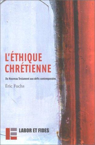 L'Ethique chrétienne par Eric Fuchs