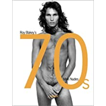 70s Male Nudes: Roy Blakey's 70s Male Nudes