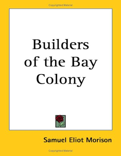 Builders of the Bay Colony
