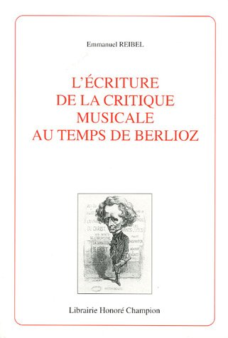 L'écriture de la critique musicale au temps de Berlioz
