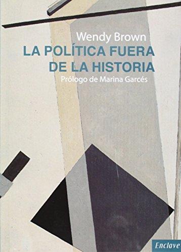 La política fuera de la historia (Tangentes)