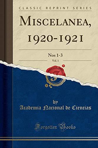 Miscelanea 1920 1921 Vol 1 Nos 1 3 Classic Reprint Pdf Gratis