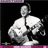 Maladie d'amour, intégrale Henri Salvador 1942-1948 : volume 1 / compositeur interprète Henri Salvador | Salvador, Henri (1917-2008). Compositeur. Chanteur