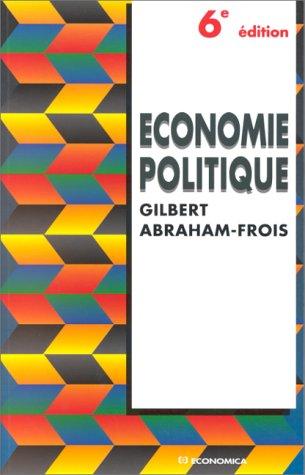 Economie politique par Gilbert Abraham-Frois