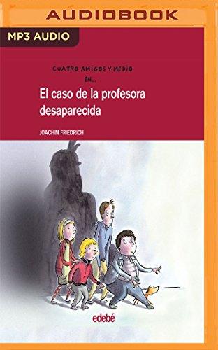 El Caso De La Profesora Desaparecida/ The Case of the Missing Professor