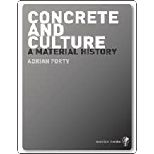 Concrete and Culture: A Material History