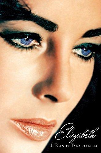 Elizabeth: The Biography of Elizabeth Taylor por J. Randy Taraborrelli
