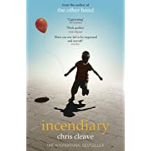 Incendiary by Chris Cleave (2009-08-13)