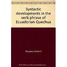 Syntactic developments in the verb phrase of Ecuadorian Quechua