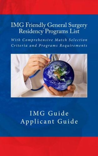 IMG Friendly General Surgery Residency Programs List: With Comprehensive Match Selection Criteria and Programs Requirements