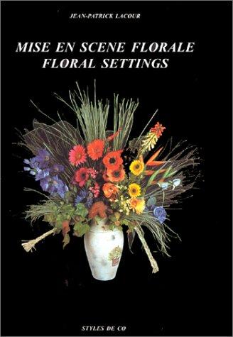 Mise en scène florale / Floral settings