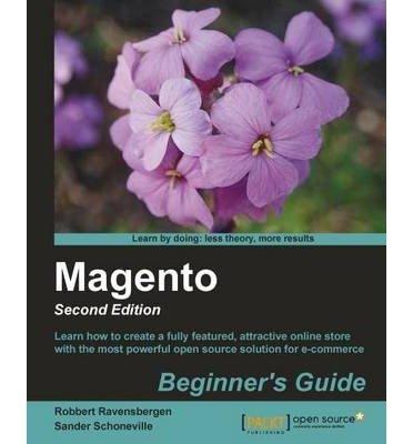 [(Magento: Beginner's Guide * * )] [Author: Robbert Ravensbergen] [Jun-2013]