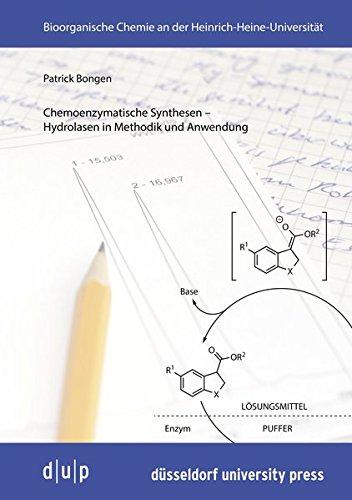 Chemoenzymatische Synthesen -Hydrolasen in Methodik und Anwendung (Bioorganische Chemie an der Heinrich-Heine-Universität)