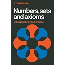 Numbers, Sets and Axioms: The Apparatus of Mathematics by A. G. Hamilton (1983-01-28)