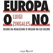 Europa o no: Sogno da realizzare o incubo da cui uscire
