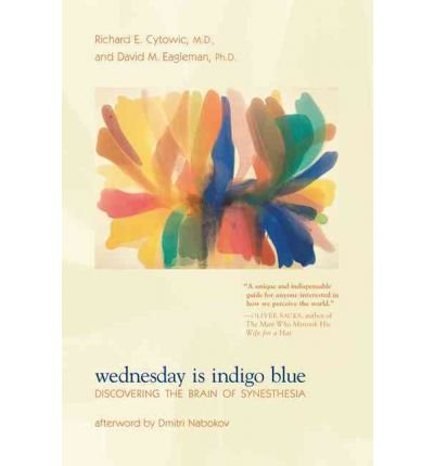 WEDNESDAY IS INDIGO BLUE DISCOVERING THE BRAIN OF SYNESTHESIA BY (EAGLEMAN, DAVID M., PH.D.) PAPERBACK