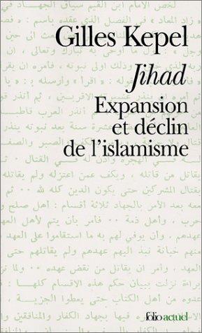 Jihad : Expansion et déclin de l'islamisme par Gilles Kepel