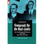 Freispruch für die Nazi-Justiz. Die Urteile gegen NS-Richter seit 1948. Eine Dokumentation