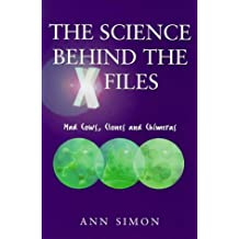 """Truth is in Here: The Real Science Behind the """"X-files"""" - Clones, Killer Viruses, Cryogenics, Cancer and Ageing, Genetic Engineering...."""