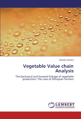 Vegetable Value chain Analysis: The backward and forward linkage of vegetable production: The case of Ethiopian farmers