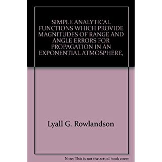 SIMPLE ANALYTICAL FUNCTIONS WHICH PROVIDE MAGNITUDES OF RANGE AND ANGLE ERRORS FOR PROPAGATION IN AN EXPONENTIAL ATMOSPHERE,
