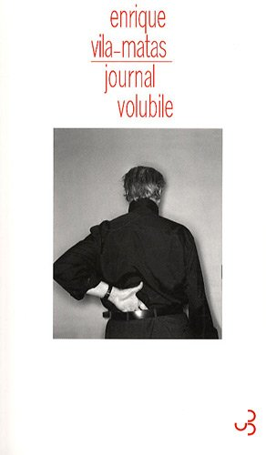 Journal volubile par Enrique Vila-Matas