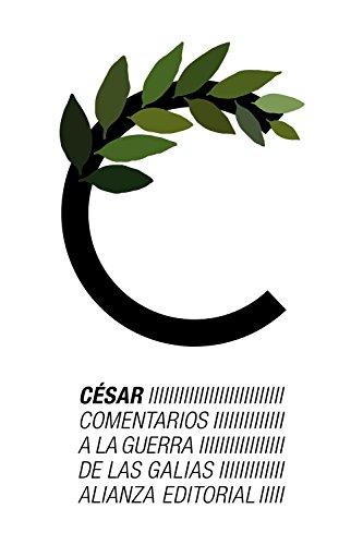 Comentarios a la guerra de las Galias por Julio César Gayo