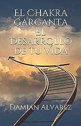 El Chakra Garganta. El Desarrollo de tu Vida