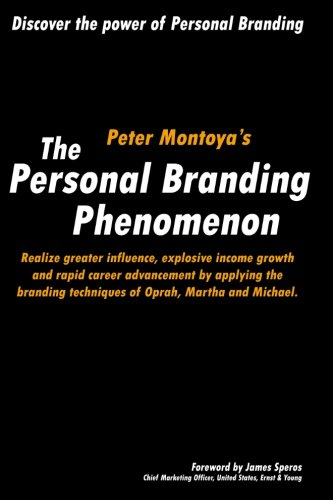 The Personal Branding Phenomenon: Realize greater influence, explosive income growth and rapid career advancement by applying the branding techniques of Michael, Martha and Oprah.