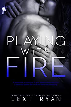 Playing with Fire by [Ryan, Lexi]