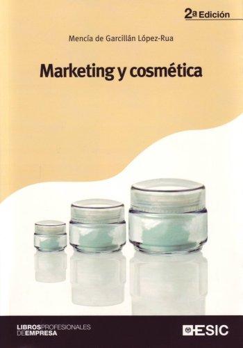 Marketing y cosmética (Libros profesionales) por Mencía de Garcillán López-Rua