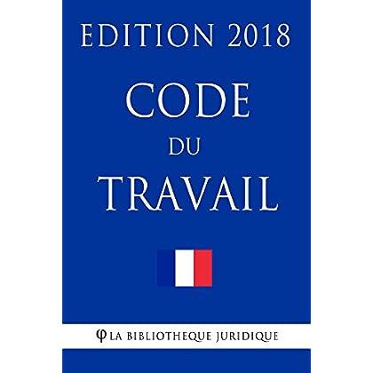 Code du travail: Edition 2018