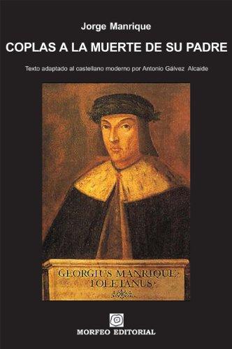 Coplas a la muerte de su padre (texto adaptado al castellano moderno por Antonio Gálvez Alcaide) por Antonio Gálvez Alcaide