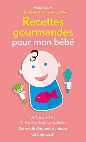 Recettes gourmandes pour mon bébé (SOLAR SANTÉ) par Frédérique MARCOMBES
