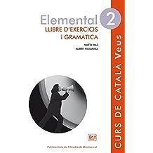Elemental 2. Veus Llibre D'exercicis I Gramàtica