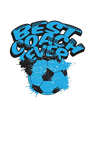 Best Coach Ever: Soccer Coach Notebook Gift V34 (Soccer Books for Kids) por Dartan Creations