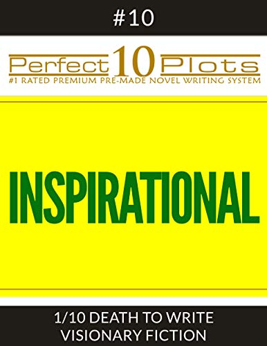 """Perfect 10 Inspirational Plots #10-1 """"DEATH TO WRITE - VISIONARY FICTION"""": Premium Pre-Made Novel Writing Template System (Perfect 10 Plots) (English Edition)"""