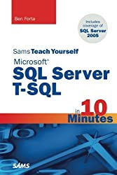 Sams Teach Yourself Microsoft SQL Server T-SQL in 10 Minutes by Ben Forta (2007-08-12)