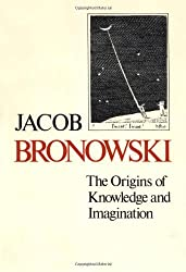 The Origins of Knowledge and Imagination (The Mrs. Hepsa Ely Silliman Memorial Lectures Series) by Bronowski, Jacob (1979) Paperback