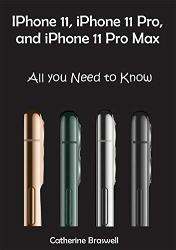 iPhone 11, iPhone 11 Pro, and iPhone 11 Pro Max: All you need to know (English Edition)