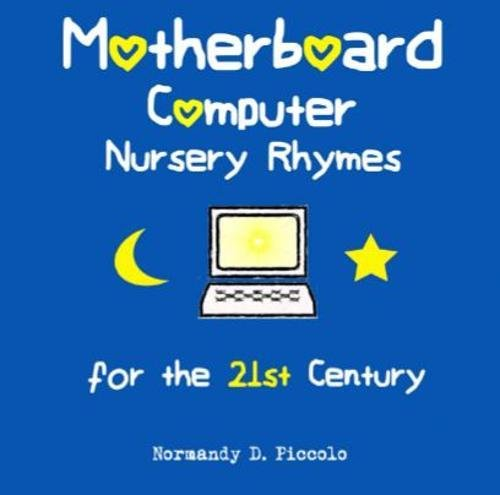 Motherboard Computer Nursery Rhymes for the 21st Century