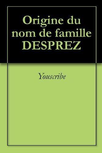 Origine du nom de famille DESPREZ (Oeuvres courtes)