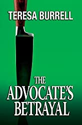 The Advocate's Betrayal: Volume 2 by Teresa Burrell (2012-08-20)